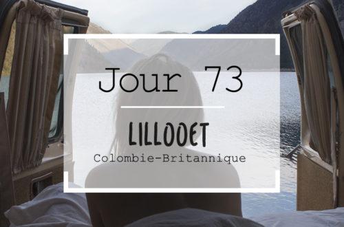 Jour 73 : Le paradis existe, il s'appelle Lillooet.